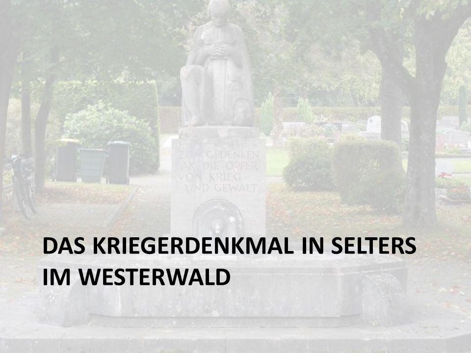 Das Kriegerdenkmal in Selters im Westerwald