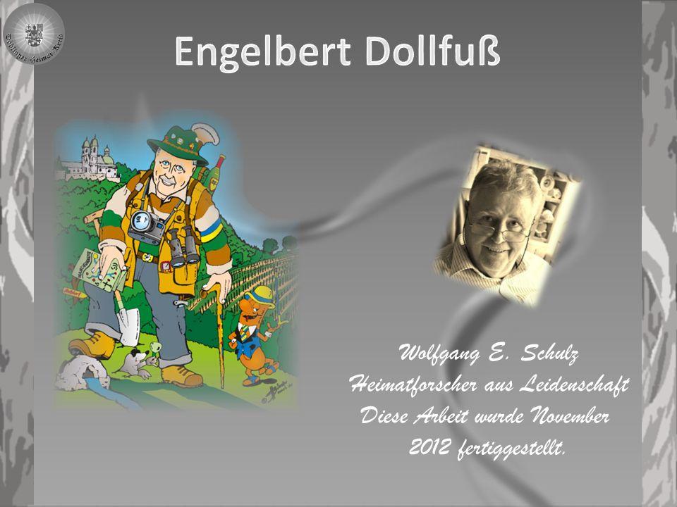Engelbert Dollfuß Wolfgang E. Schulz Heimatforscher aus Leidenschaft