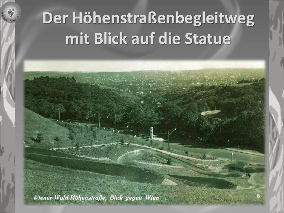 Der Höhenstraßenbegleitweg mit Blick auf die Statue