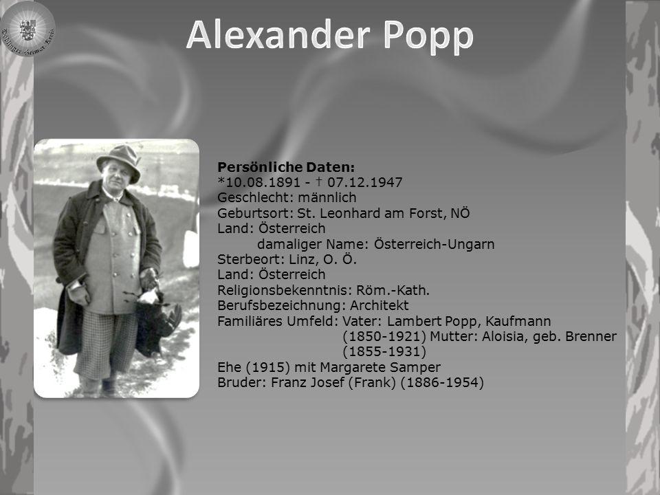 Alexander Popp Persönliche Daten: *10.08.1891 - † 07.12.1947