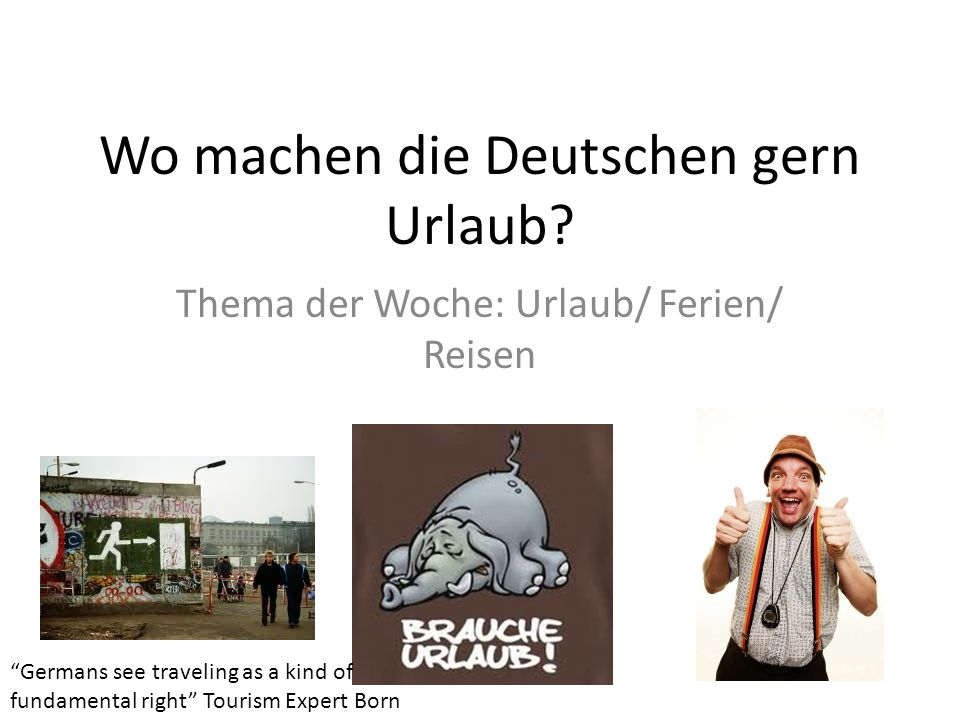 Wo machen die Deutschen gern Urlaub