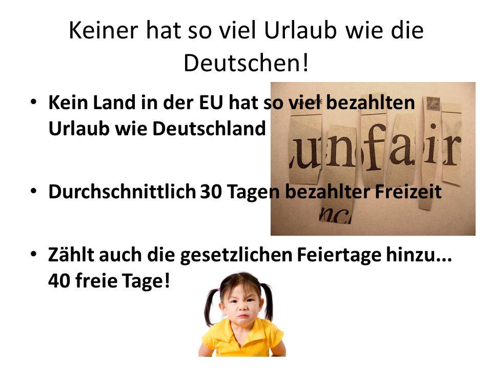 Keiner hat so viel Urlaub wie die Deutschen!