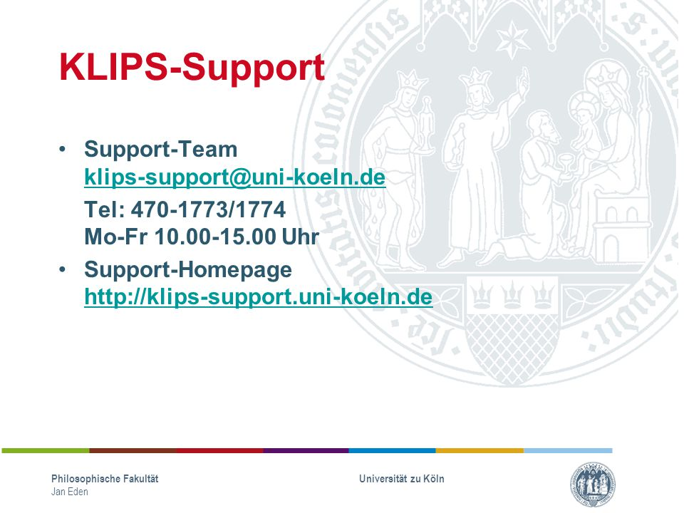 KLIPS-Support Support-Team klips-support@uni-koeln.de