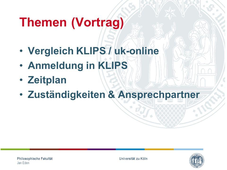 Themen (Vortrag) Vergleich KLIPS / uk-online Anmeldung in KLIPS