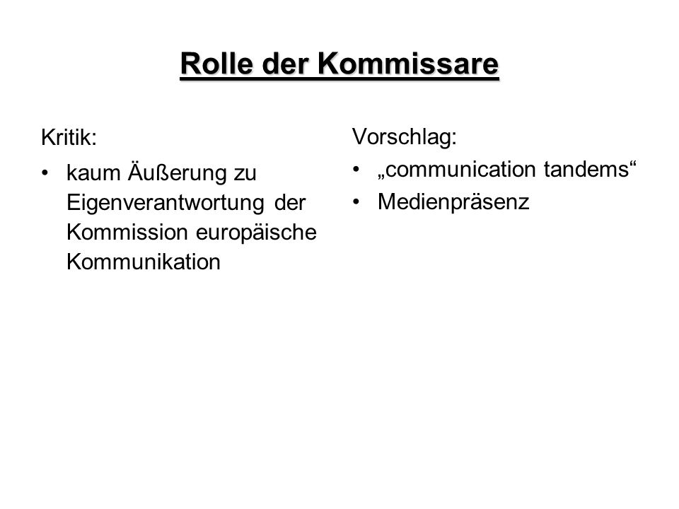 Rolle der Kommissare Kritik: