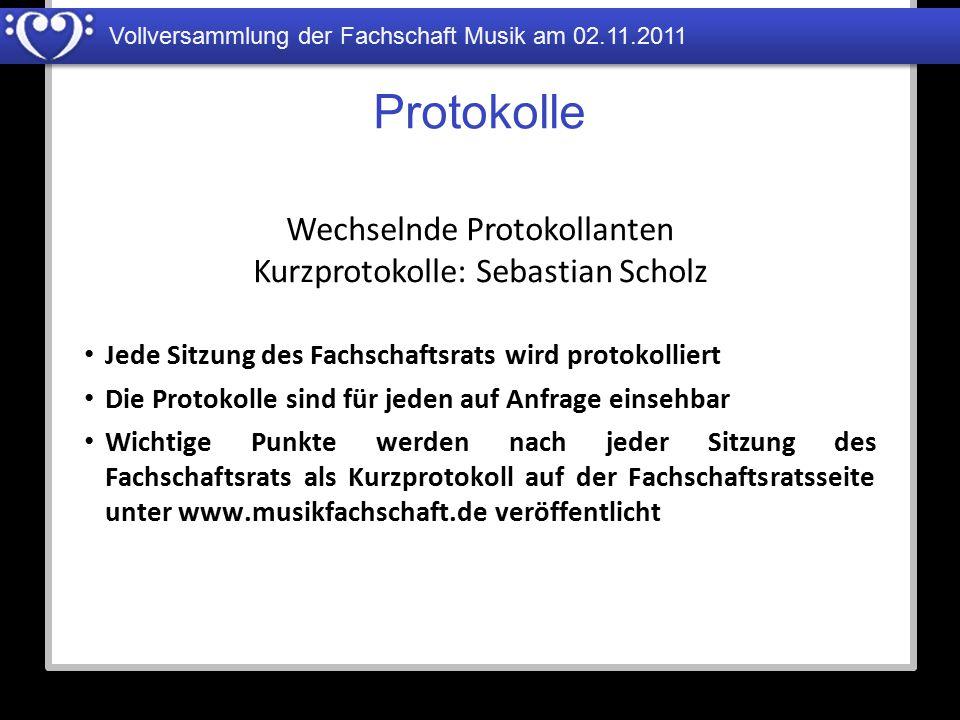 Protokolle Wechselnde Protokollanten Kurzprotokolle: Sebastian Scholz