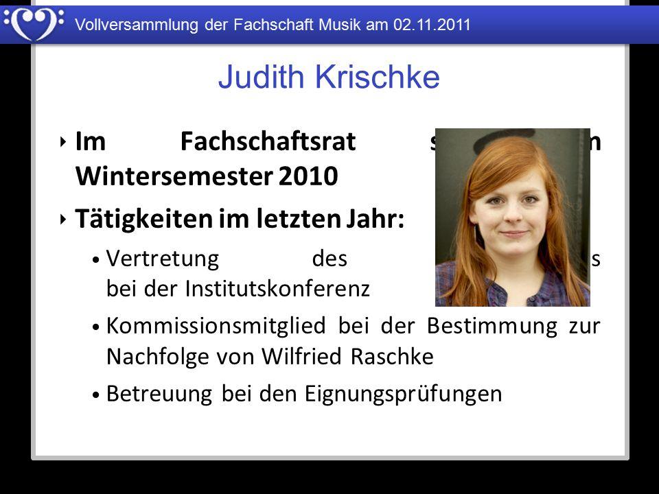 Judith Krischke Im Fachschaftsrat seit dem Wintersemester 2010