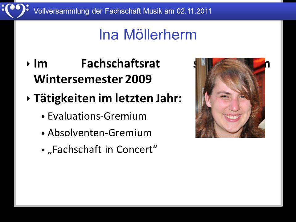 Ina Möllerherm Im Fachschaftsrat seit dem Wintersemester 2009