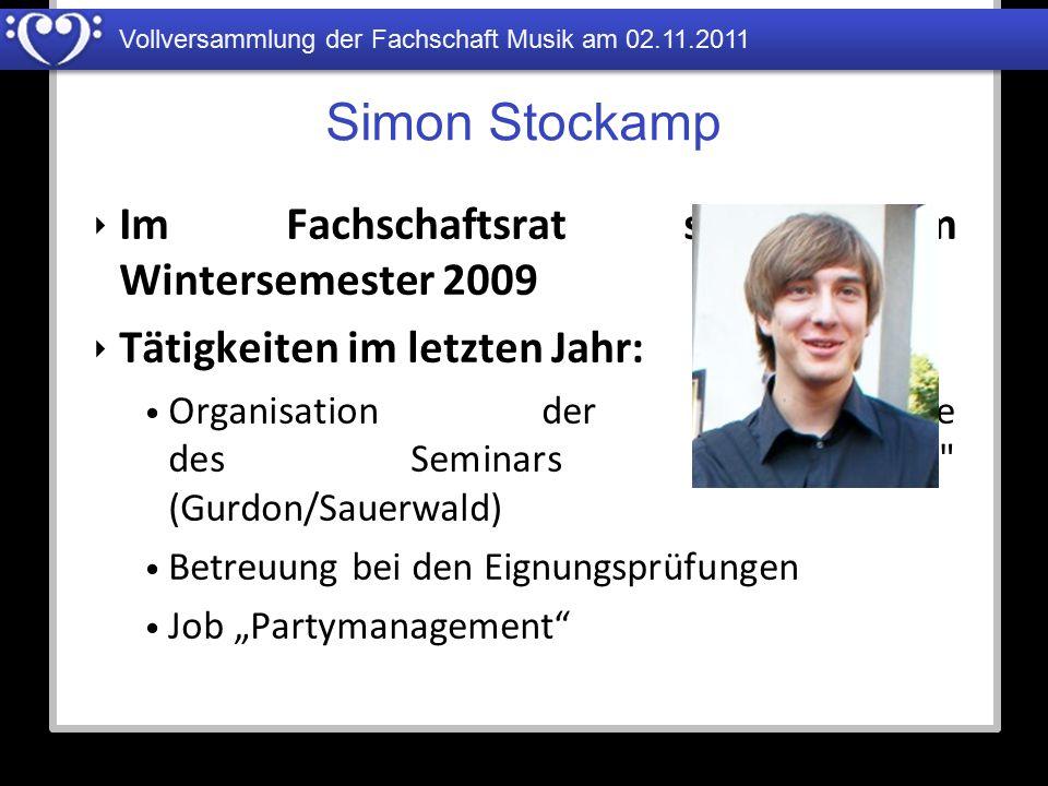 Simon Stockamp Im Fachschaftsrat seit dem Wintersemester 2009