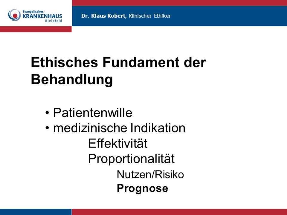 Ethisches Fundament der Behandlung