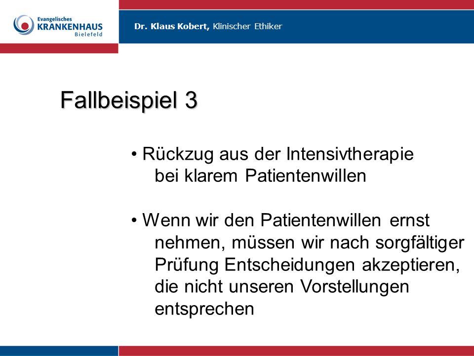 Fallbeispiel 3 Rückzug aus der Intensivtherapie bei klarem Patientenwillen.