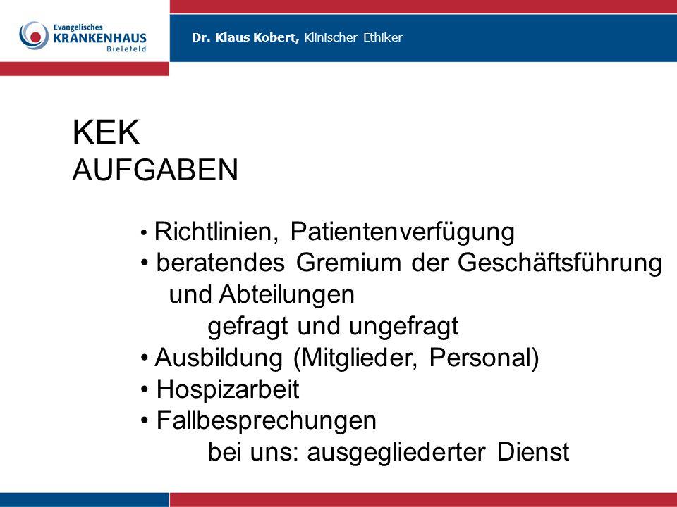 KEK AUFGABEN. Richtlinien, Patientenverfügung. beratendes Gremium der Geschäftsführung und Abteilungen gefragt und ungefragt.