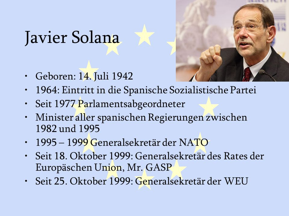 Javier Solana Geboren: 14. Juli 1942