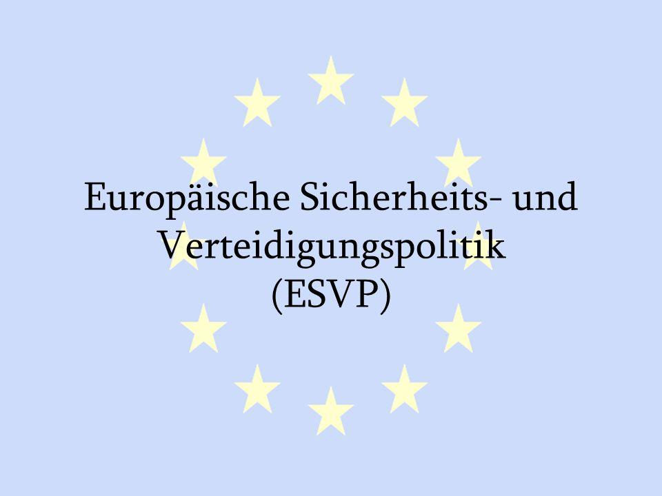 Europäische Sicherheits- und Verteidigungspolitik (ESVP)