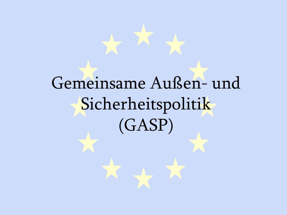 Gemeinsame Außen- und Sicherheitspolitik (GASP)