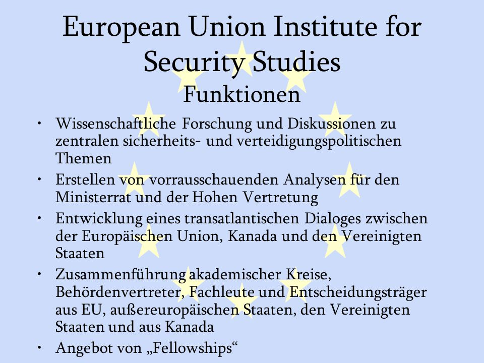 European Union Institute for Security Studies Funktionen