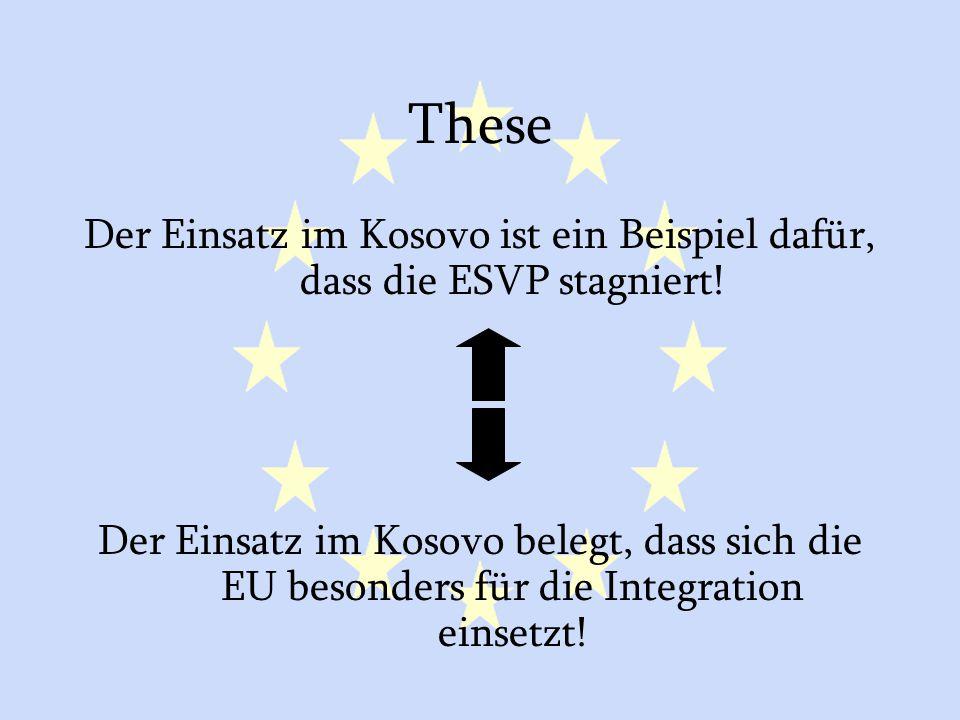 Der Einsatz im Kosovo ist ein Beispiel dafür, dass die ESVP stagniert!