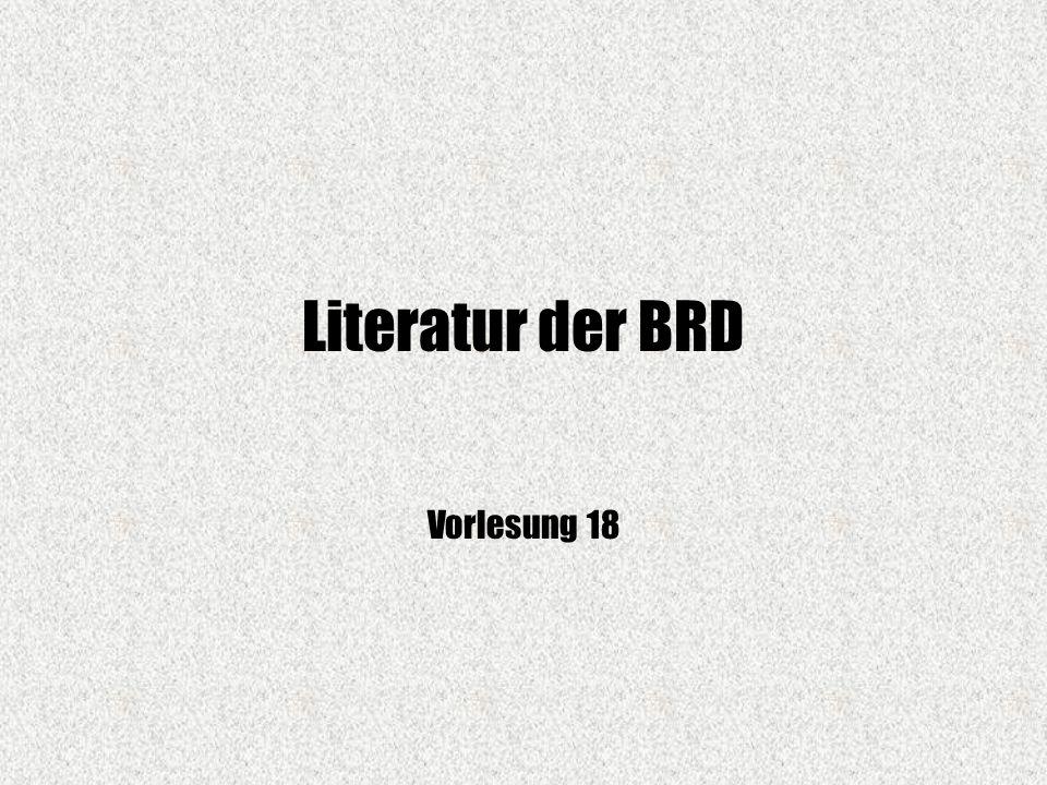 Literatur der BRD Vorlesung 18
