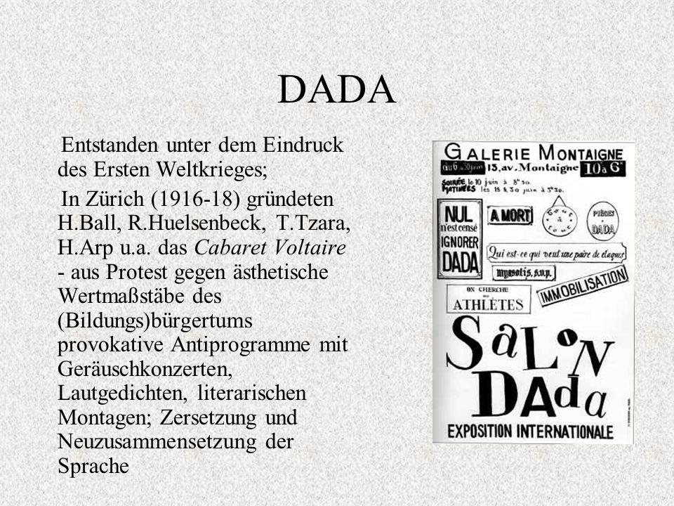 DADA Entstanden unter dem Eindruck des Ersten Weltkrieges;