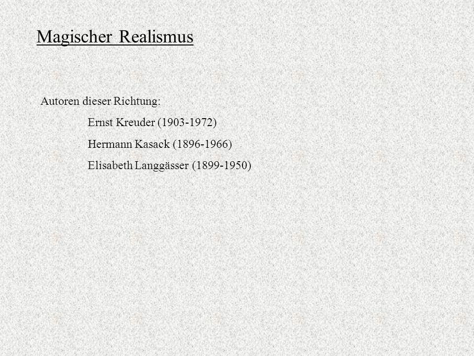 Magischer Realismus Autoren dieser Richtung: Ernst Kreuder (1903-1972)