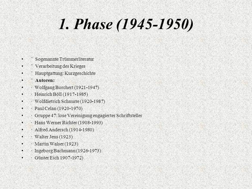 1. Phase (1945-1950) ¨ Sogenannte Trümmerliteratur