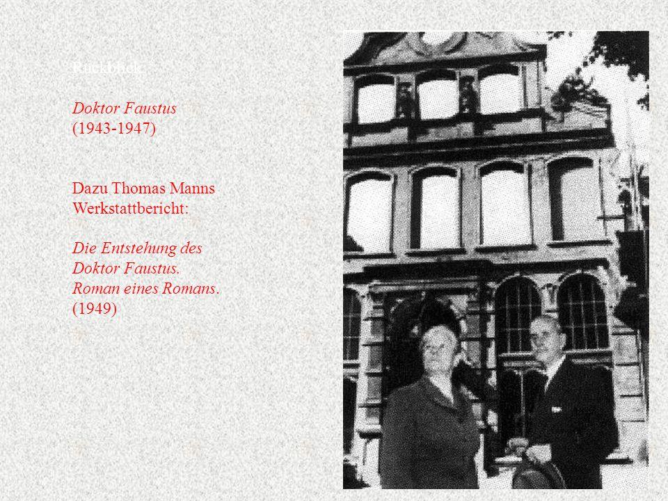 Rückblick: Doktor Faustus. (1943-1947) Dazu Thomas Manns. Werkstattbericht: Die Entstehung des.