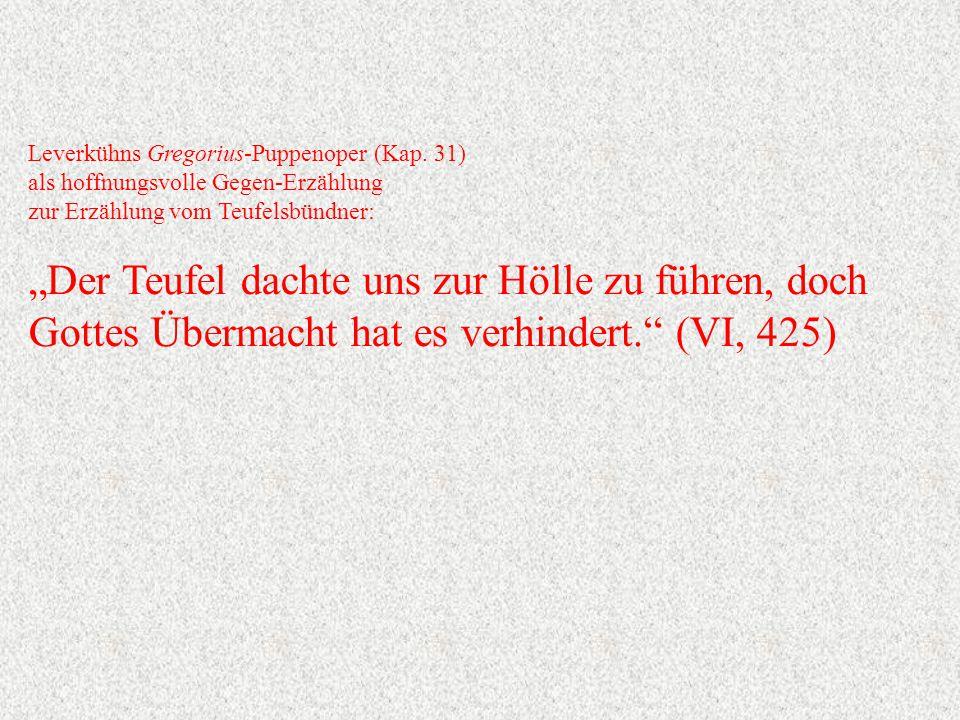 Leverkühns Gregorius-Puppenoper (Kap. 31)