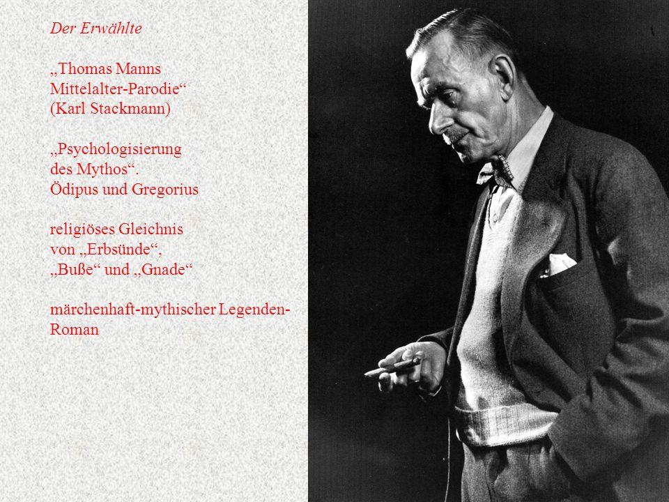 """Der Erwählte """"Thomas Manns. Mittelalter-Parodie (Karl Stackmann) """"Psychologisierung. des Mythos ."""