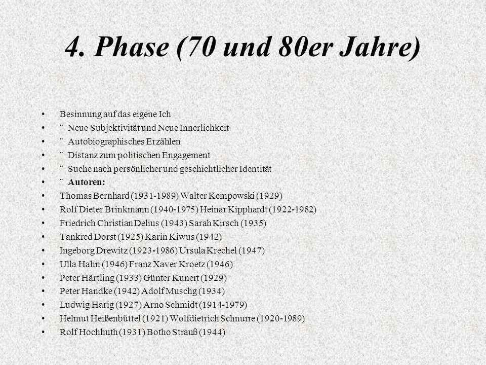 4. Phase (70 und 80er Jahre) Besinnung auf das eigene Ich