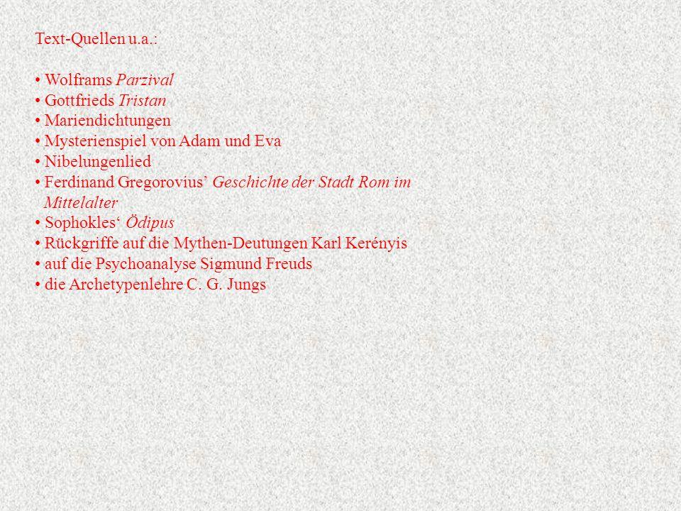 Text-Quellen u.a.: Wolframs Parzival. Gottfrieds Tristan. Mariendichtungen. Mysterienspiel von Adam und Eva.