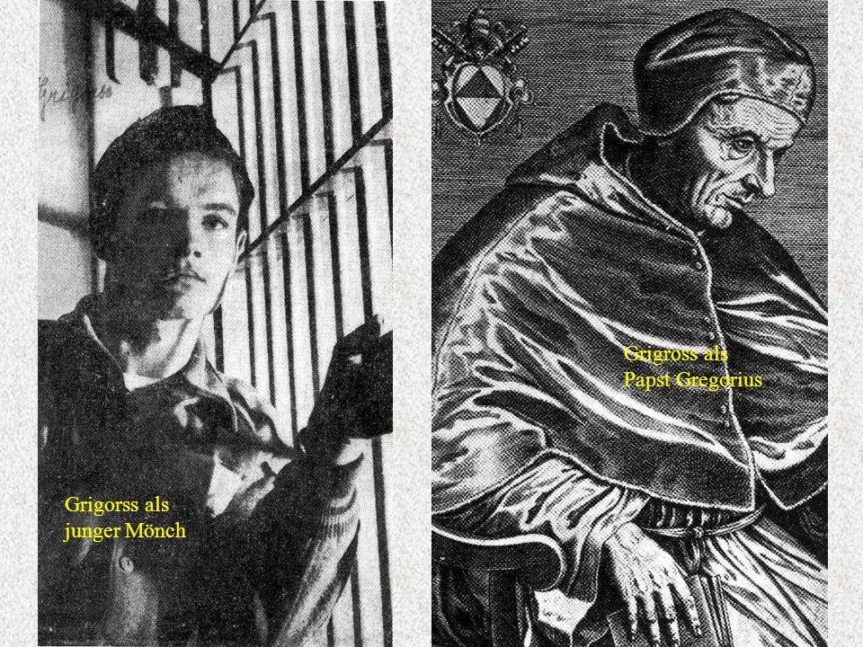 Grigross als Papst Gregorius Grigorss als junger Mönch