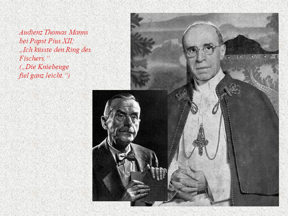 """Audienz Thomas Manns bei Papst Pius XII: """"Ich küsste den Ring des."""