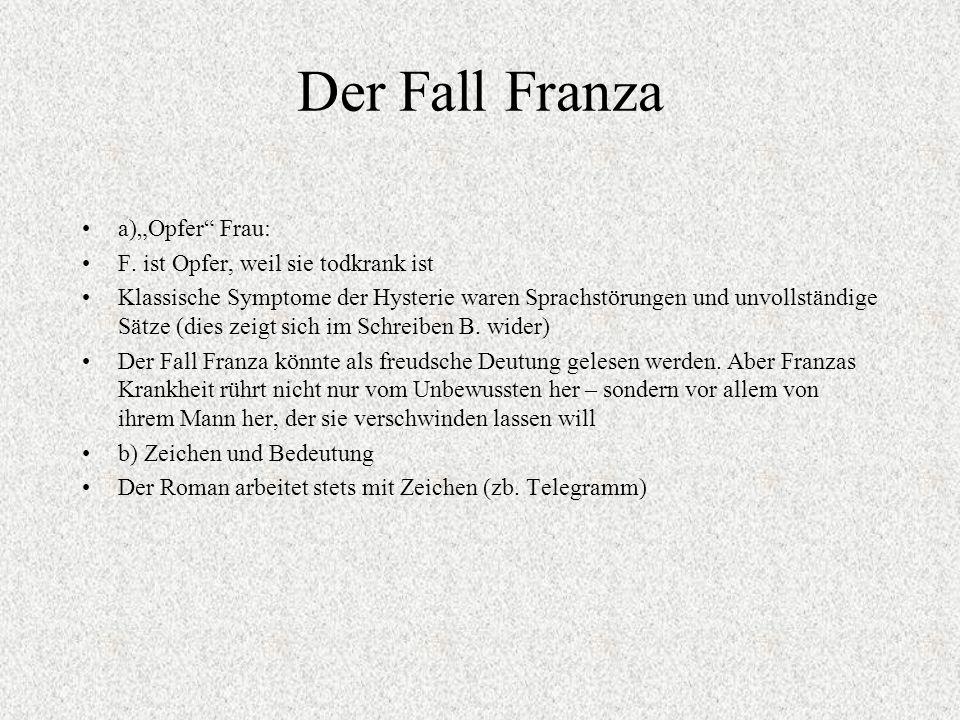 "Der Fall Franza a)""Opfer Frau: F. ist Opfer, weil sie todkrank ist"