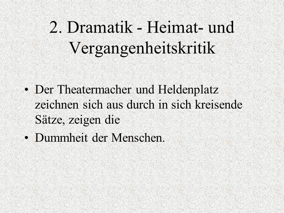 2. Dramatik - Heimat- und Vergangenheitskritik