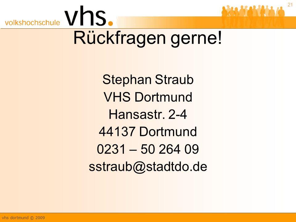 Rückfragen gerne! Stephan Straub VHS Dortmund Hansastr. 2-4