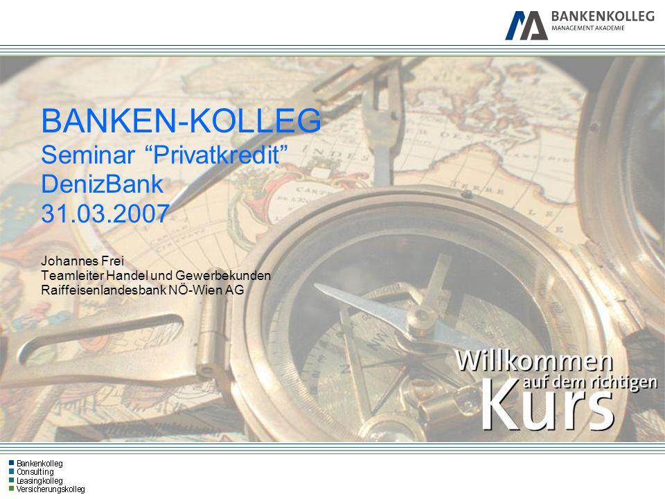 BANKEN-KOLLEG Seminar Privatkredit DenizBank 31. 03
