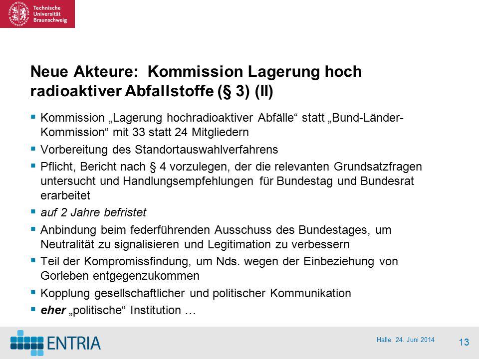 Neue Akteure: Kommission Lagerung hoch radioaktiver Abfallstoffe (§ 3) (II)
