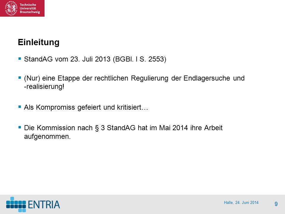 Einleitung StandAG vom 23. Juli 2013 (BGBl. I S. 2553)