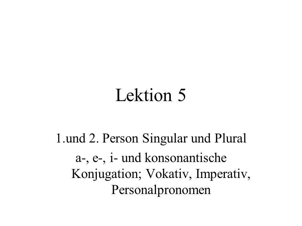 1.und 2. Person Singular und Plural