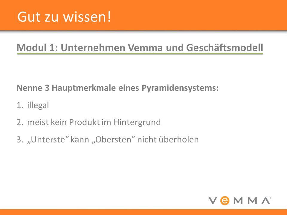 Gut zu wissen! Modul 1: Unternehmen Vemma und Geschäftsmodell