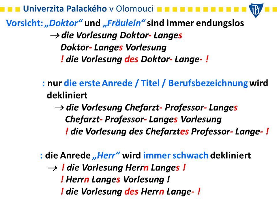 """Vorsicht: """"Doktor und """"Fräulein sind immer endungslos"""