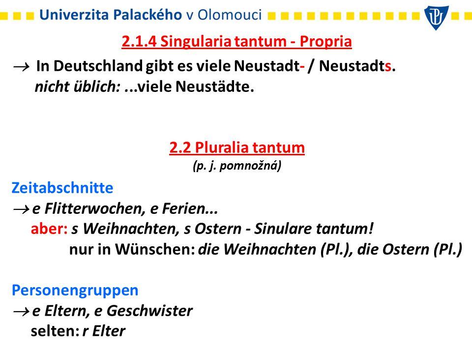 2.1.4 Singularia tantum - Propria
