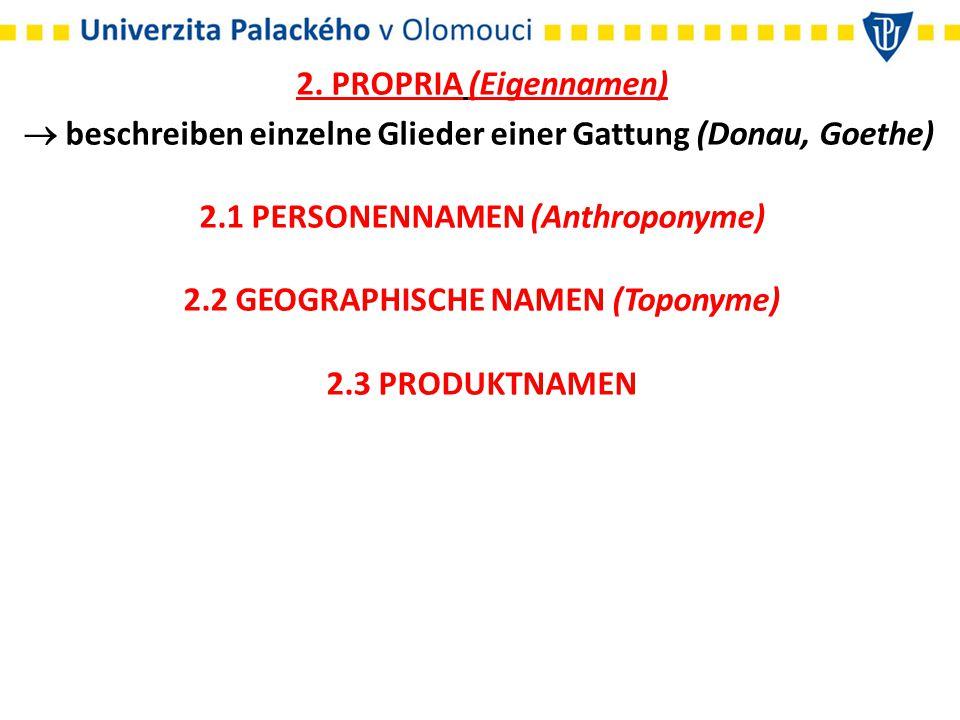 2.1 PERSONENNAMEN (Anthroponyme) 2.2 GEOGRAPHISCHE NAMEN (Toponyme)