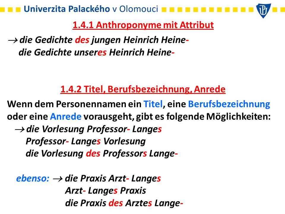 1.4.1 Anthroponyme mit Attribut 1.4.2 Titel, Berufsbezeichnung, Anrede