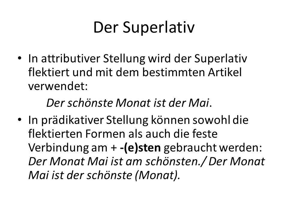 Der Superlativ In attributiver Stellung wird der Superlativ flektiert und mit dem bestimmten Artikel verwendet: