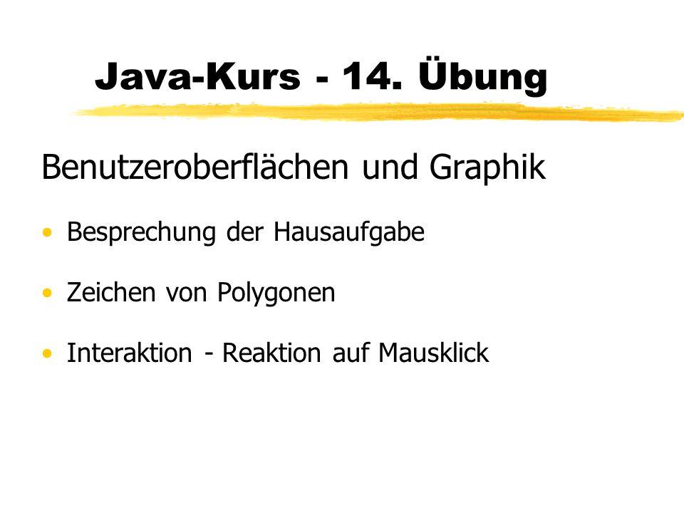 Java-Kurs - 14. Übung Benutzeroberflächen und Graphik