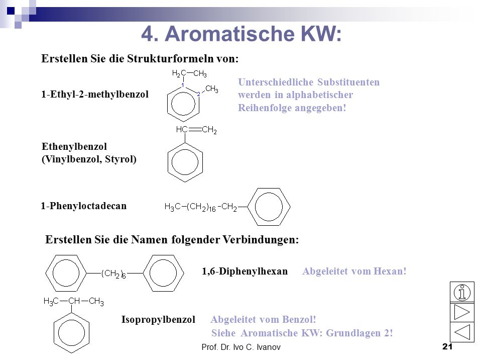 4. Aromatische KW: Erstellen Sie die Strukturformeln von: