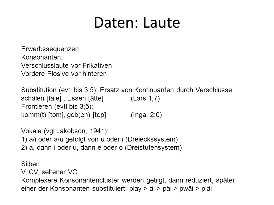 Daten: Laute Erwerbssequenzen Konsonanten: