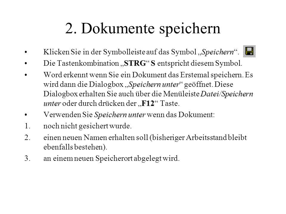 """2. Dokumente speichern Klicken Sie in der Symbolleiste auf das Symbol """"Speichern . Die Tastenkombination """"STRG S entspricht diesem Symbol."""