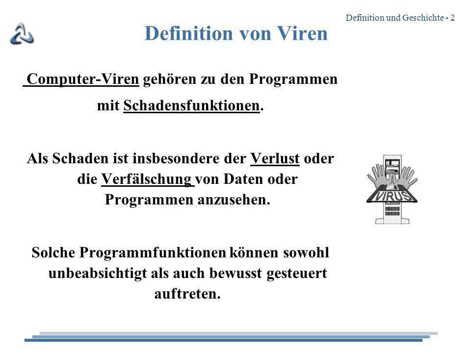 Computer-Viren gehören zu den Programmen mit Schadensfunktionen.